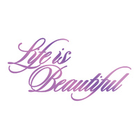 Couture Creations Everyday Sentiments Hotfoil Stamp Life is Beautiful