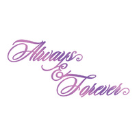 Couture Creations Everyday Sentiments Hotfoil Stamp Always & Forever