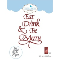 Elizabeth Craft Designs A Way with Words Die Eat, Drink & Be Merry