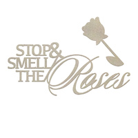 Couture Creations C'est La Vie Chipboard Smell the Roses Sentiment 1pc